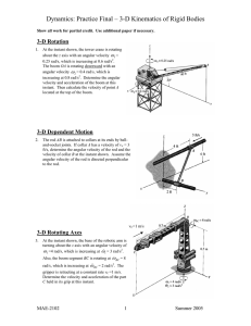 Dynamics: Practice Final – 3-D Kinematics of Rigid Bodies 3-D Rotation  ω