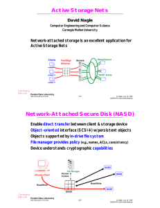 Active Storage Nets Network-Attached Secure Disk (NASD)
