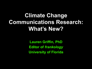 Climate Change Communications Research: What's New? Lauren Griffin, PhD