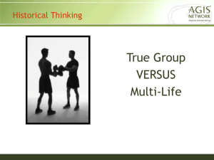 True Group VERSUS Multi-Life Historical Thinking