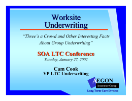 Worksite Underwriting A SOA LTC Conference