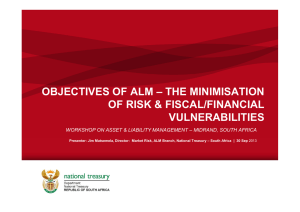 OBJECTIVES OF ALM – THE MINIMISATION OF RISK & FISCAL/FINANCIAL VULNERABILITIES