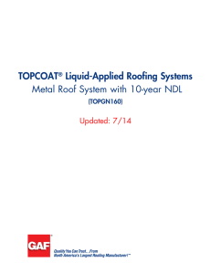 TOPCOAT Liquid-Applied Roofing Systems Metal Roof System with 10-year NDL Updated: 7/14