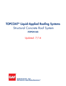TOPCOAT Liquid-Applied Roofing Systems Structural Concrete Roof System Updated: 7/14