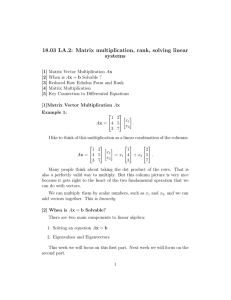 18.03 LA.2: Matrix multiplication, rank, solving linear systems