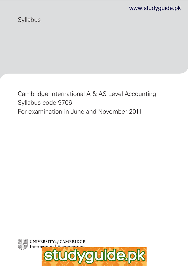 Syllabus Cambridge International A & AS Level Accounting Syllabus code 9706
