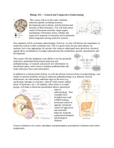 Biology 434 — General and Comparative Endocrinology  endocrine glands, including structure,
