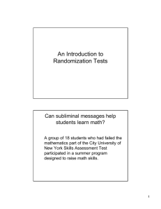 An Introduction to Randomization Tests Can subliminal messages help students learn math?