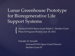 { Lunar Greenhouse Prototype for Bioregenerative Life Support Systems