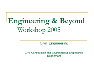 Engineering & Beyond Workshop 2005 Civil  Engineering Civil, Construction and Environmental Engineering