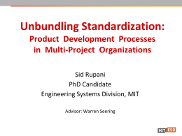 Unbundling Standardization: Product  Development  Processes in  Multi-Project  Organizations