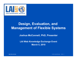Design, Evaluation, and Management of Flexible Systems  Joshua McConnell, PhD, Presenter