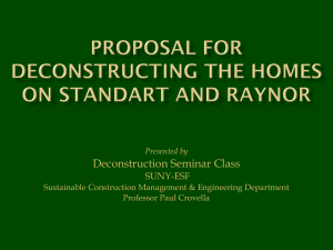Deconstruction Seminar Class SUNY-ESF Presented by Sustainable Construction Management & Engineering Department
