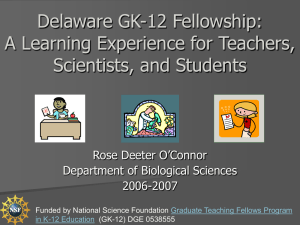 Delaware GK-12 Fellowship: A Learning Experience for Teachers, Scientists, and Students