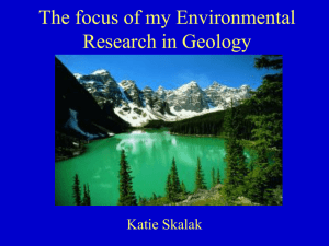The focus of my Environmental Research in Geology Katie Skalak