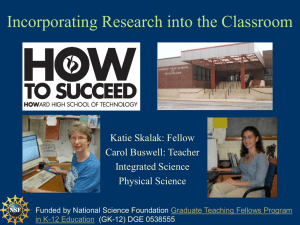 Incorporating Research into the Classroom Katie Skalak: Fellow Carol Buswell: Teacher Integrated Science