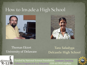 Thomas Ekiert University of Delaware Tara Saladyga Delcastle High School