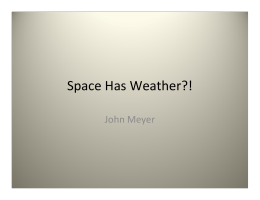 Space Has Weather?! John Meyer