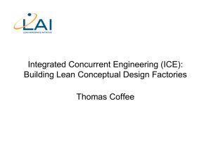 Integrated Concurrent Engineering (ICE): Building Lean Conceptual Design Factories Thomas Coffee