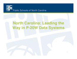 North Carolina: Leading the Way in P-20W Data Systems 1