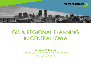 GIS & REGIONAL PLANNING IN CENTRAL IOWA  Bethany Wilcoxon