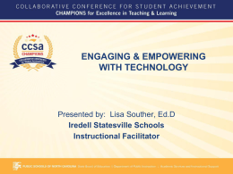 ENGAGING & EMPOWERING WITH TECHNOLOGY Presented by:  Lisa Souther, Ed.D