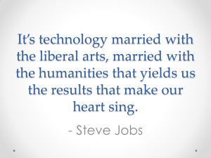 It's technology married with the liberal arts, married with
