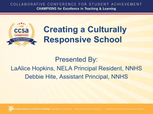 Creating a Culturally Responsive School Presented By: LaAlice Hopkins, NELA Principal Resident, NNHS