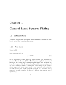 Chapter 1 General Least Squares Fitting 1.1 Introduction