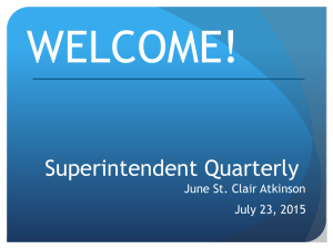 WELCOME! Superintendent Quarterly June St. Clair Atkinson July 23, 2015