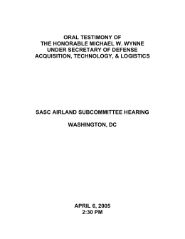 ORAL TESTIMONY OF THE HONORABLE MICHAEL W. WYNNE UNDER SECRETARY OF DEFENSE