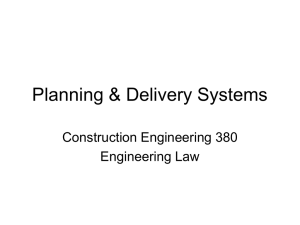 Planning & Delivery Systems Construction Engineering 380 Engineering Law