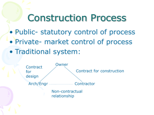Construction Process • Public- statutory control of process • Traditional system: