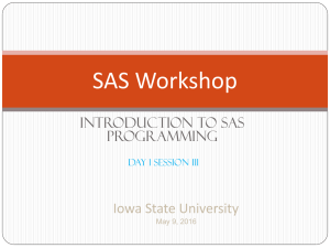 SAS Workshop Iowa State University Introduction to SAS Programming