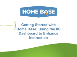Getting Started with Home Base: Using the IIS Dashboard to Enhance Instruction