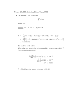 Course 161/2S3, Tutorial, Hilary Term, 2006 Use Simpson's rule to evaluate • 5x