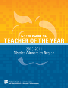 TEACHER OF THE YEAR 2010-2011 District Winners by Region NORTH CAROLINA