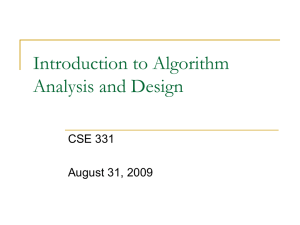 Introduction to Algorithm Analysis and Design CSE 331 August 31, 2009