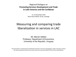 Measuring and comparing trade liberalization in services in LAC Regional Dialogue on
