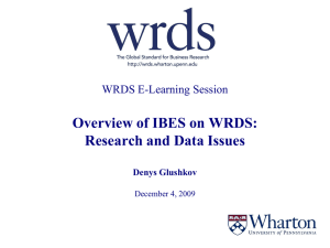 Overview of IBES on WRDS: Research and Data Issues WRDS E-Learning Session