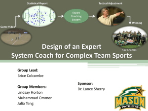 Design of an Expert System Coach for Complex Team Sports Group Lead: Sponsor: