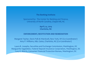 The Banking Institute April 3‐4, 2014 Charlotte, NC ENFORCEMENT, RESTITUTION AND REMEDIATION