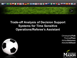 Trade-off Analysis of Decision Support Systems for Time Sensitive Operations/Referee's Assistant Paik