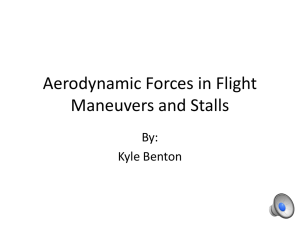 Aerodynamic Forces in Flight Maneuvers and Stalls By: Kyle Benton