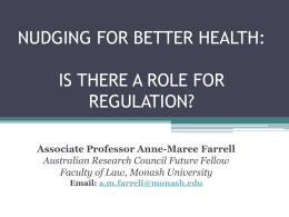 NUDGING FOR BETTER HEALTH:  IS THERE A ROLE FOR REGULATION?