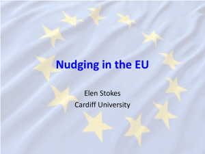 Nudging in the EU Elen Stokes Cardiff University