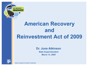 American Recovery and Reinvestment Act of 2009 Dr. June Atkinson