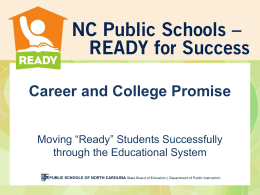 "Career and College Promise Moving ""Ready"" Students Successfully through the Educational System"
