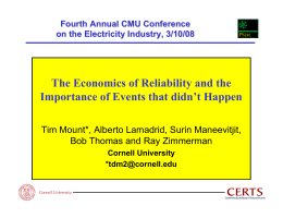 The Economics of Reliability and the Bob Thomas and Ray Zimmerman