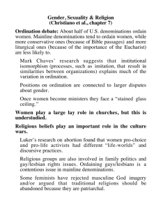 Gender, Sexuality & Religion (Christiano et al., chapter 7) Ordination debate: